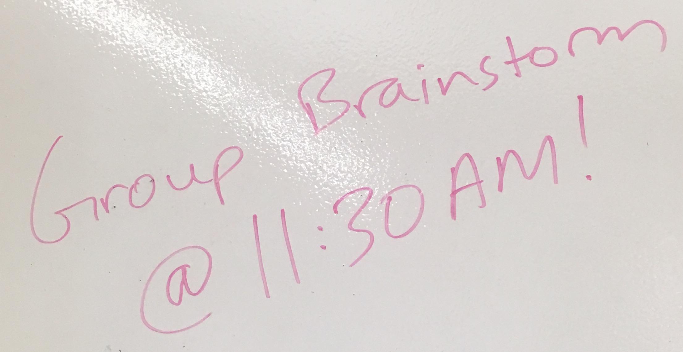 group brainstorm at 11:30AM